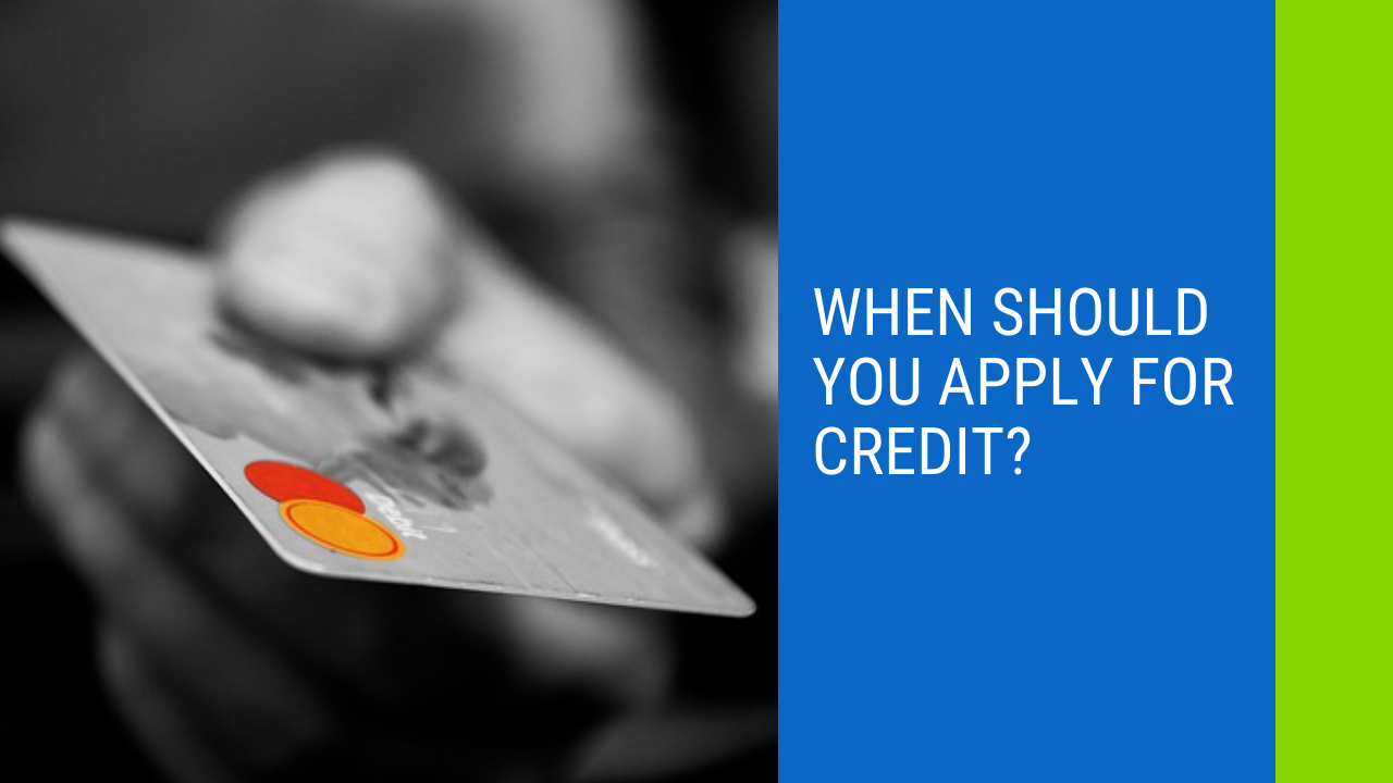when apply for credit